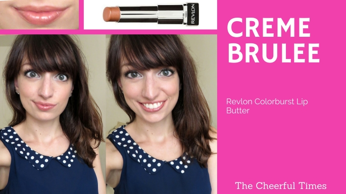 Creme Brulee - Revlon Colorburst Lip Butter drugstore lipstick review | The Cheerful Times