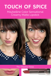 Touch of Spice - Maybelline Color Sensational Creamy Matte drugstore lipstick review | The Cheerful Times